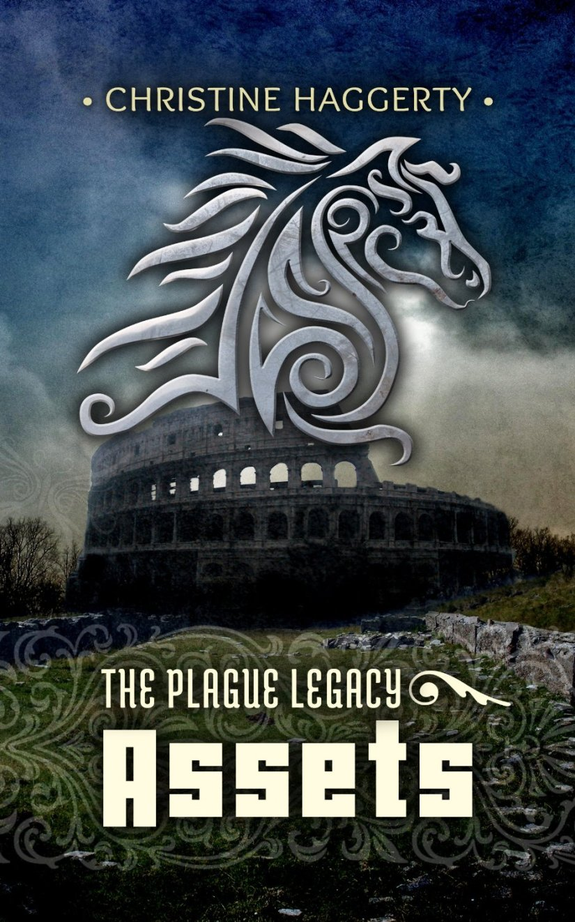The Plague Legacy, book two: Assets by Christine Haggerty